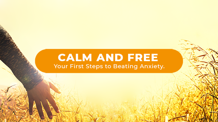 Calm and Free - Your First Steps to Overcome Fear